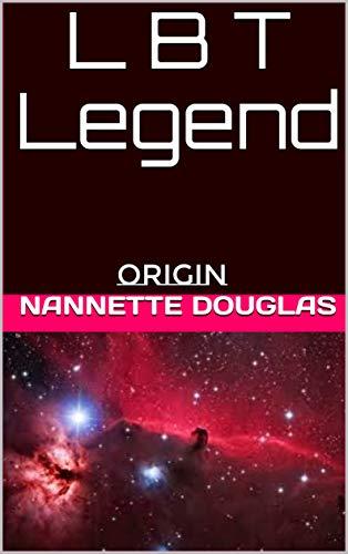 L B T  Legend:  Origin (L B T Legend Book 1)