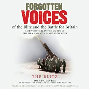 Forgotten Voices of the Blitz and the Battle for Britain Audiobook