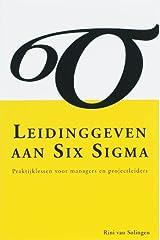 Leidinggeven aan Six Sigma: praktijklessen voor managers en projectleiders (Dutch Edition) Paperback