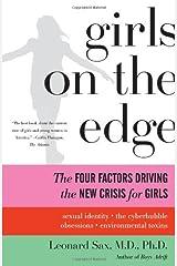 Girls on the Edge by Leonard Sax (15-Sep-2011) Paperback Paperback