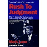 Rush to Judgment : A Critique of the Warren Commission's Inquiry into the Murder of President John F. Kennedy Second Edition, Lane, Mark and Lane, Brian, 1560250437