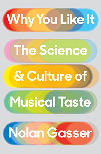 Book Cover: Why You Like It: The Science and Culture of Musical Taste