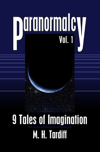 Book: Paranormalcy - 9 Tales of Imagination by M. H. Tardiff