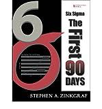 [(Six Sigma: The First 90 Days )] [Author: Stephen A. Zinkgraf] [Jun-2009]