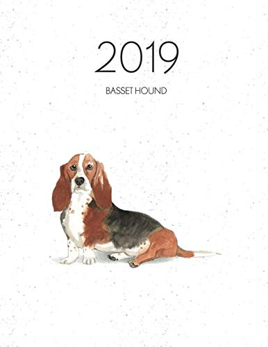 2019 Basset Hound: Dated Weekly Planner With To Do Notes & Dog Quotes - Basset Hound (Awesome Calendar Planners for Dog Owners)