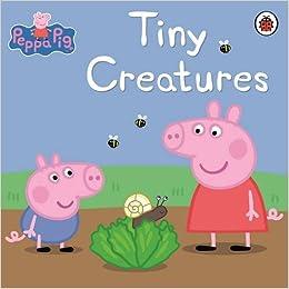 Peppa Pig: Tiny Creatures: Tiny Creatures