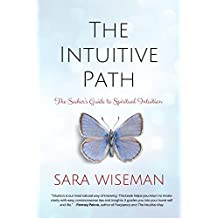 The Intuitive Path: The Seeker's Guide to Spiritual Intuition