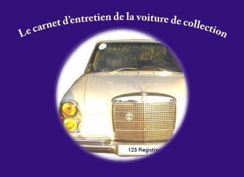 Carnet d'entretien de la voiture de collection (French Edition)