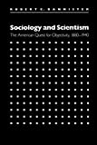 Sociology and Scientism, Robert C. Bannister, 080784327X