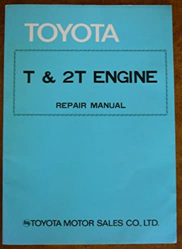 toyota t \u0026 2t engine repair manual ltd toyota motor sales co Toyota L Engine toyota t \u0026 2t engine repair manual paperback \u2013 1977