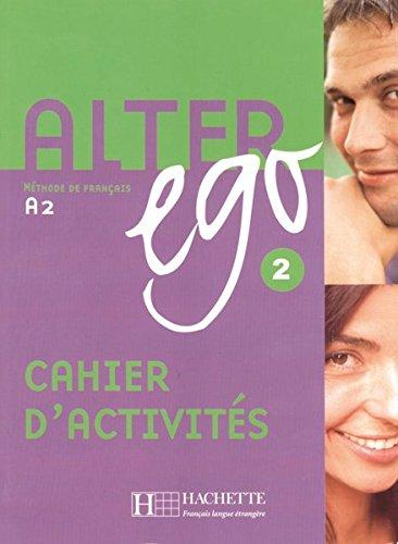 Alter ego 2: Méthode de français / Cahier d'activités - Arbeitsbuch
