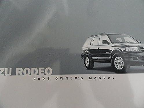 2004 isuzu rodeo owners manual isuzu amazon com books rh amazon com 2004 isuzu rodeo manual online pdf 2004 isuzu rodeo repair manual pdf
