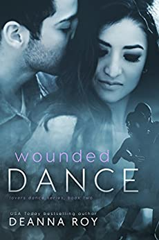 Wounded Dance (Lovers Dance Book 2) by [Roy, Deanna]