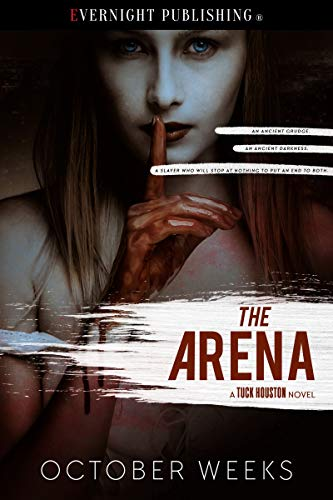 The Arena (A Tuck Houston Novel Book 3) by [Weeks, October]