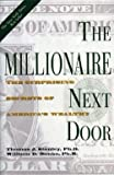img - for The Millionaire Next Door : The Surprising Secrets of America's Wealthy (Hardcover)--by Thomas J. Stanley [1996 Edition] ISBN: 9781563523304 book / textbook / text book