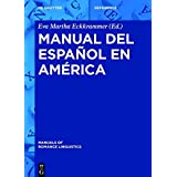 Manual del Espanol En America (Manuals of Romance Linguistics) (Spanish Edition)