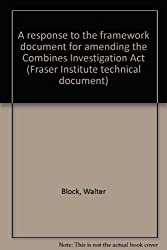 A response to the framework document for amending the Combines Investigation Act (Fraser Institute technical document 82-01)