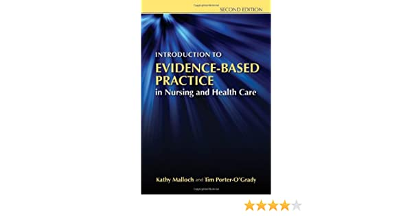 Introduction to evidence based practice in nursing and health care introduction to evidence based practice in nursing and health care 9780763765422 medicine health science books amazon fandeluxe Image collections
