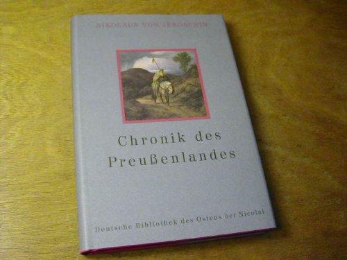 Chronik des Preussenlandes: Dt. /Mittelhochdt. (Deutsche Bibliothek des Ostens)