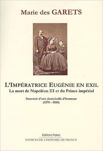 Livre L'impératrice Eugénie en exil, la mort de napoléon III et du prince impérial : Souvenirs d'une demoiselle d'honneur (1870-1880) pdf ebook