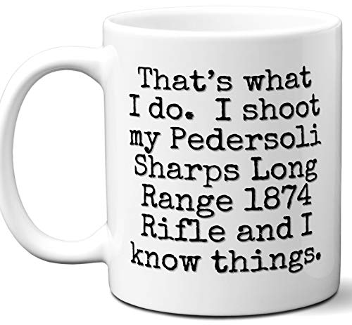 Gun Gifts For Men, Women. Pedersoli Sharps Long Range 1874 Rifle That's What I Do Coffee Mug, Cup. Gun Accessories For Rifle, Carbine, Lover, Fan. Scope, Mag, Magazine, Bag, Sling, -