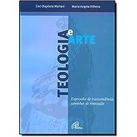 Teologia e Arte - Coleção Teologia na Universidade