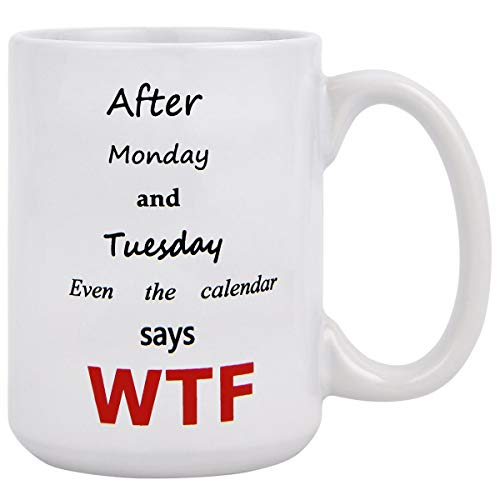6f900a883d488 Funny Coffee Mugs, Monday, Tuesday, Says W T F Coffee Tea Cup, 16 oz Funny  Mug, Novelty Gifts for Office Co-worker Women Home Kitchen Restaurant Men