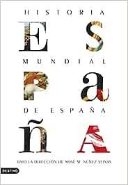 Historia mundial de España (Imago Mundi): Amazon.es: Núñez Seixas, Xosé M.: Libros