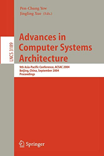 Advances in Computer Systems Architecture: 9th Asia-Pacific Conference, ACSAC 2004, Beijing, China, September 7-9, 2004, Proceedings (Lecture Notes in Computer Science)