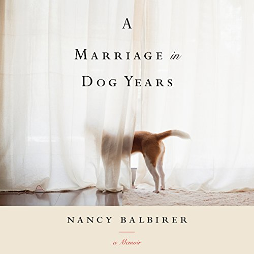 A Marriage in Dog Years: A Memoir by Brilliance Audio