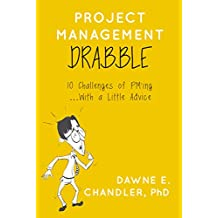 Project Management DRABBLE: 10 Challenges of PM'ing...With a Little Advice