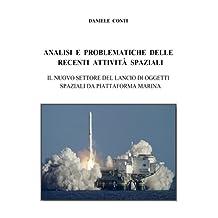 Analisi e problematiche delle recenti attivita' spaziali: Il nuovo settore del lancio di oggetti spaziali da piattaforma marina