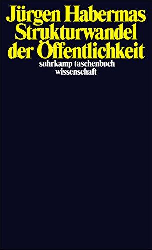 Strukturwandel der Öffentlichkeit: Untersuchungen zu einer Kategorie der bürgerlichen Gesellschaft (suhrkamp taschenbuch wissenschaft)