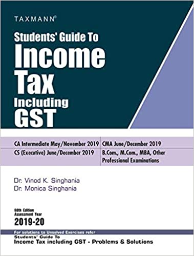 Students' Guide to Income Tax Including GST (60th Edition 2019-20)