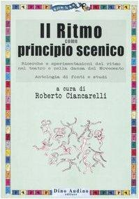 Il ritmo come principio scenico R. Ciancarelli