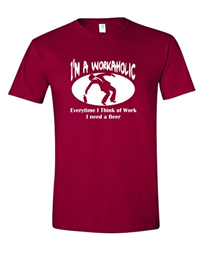 Im A Workaholic Beer T-shirt (Men's I'm A Workaholic, Every Time I Think Of Work I Need A Beer. Funny Alcohol)