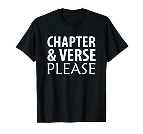 Chapter and Verse Please Bible Scripture T-Shirt