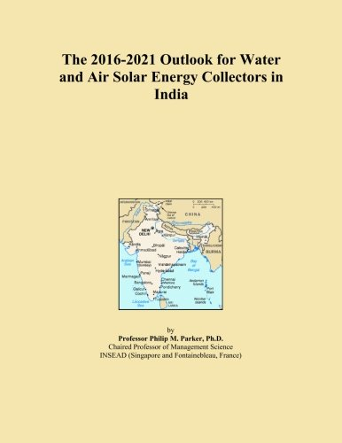The 2016-2021 Outlook for Water and Air Solar Energy Collectors in India