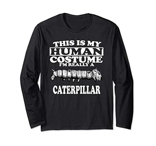 This Is My Human Costume I'm Really A Caterpillar Long Sleeve T-Shirt -
