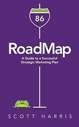 RoadMap: A Guide to a Successful Strategic Marketing Plan