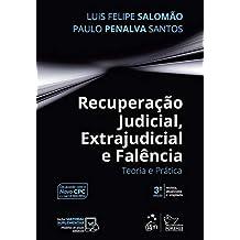 Recuperação Judicial, Extrajudicial e Falência - Teoria e Prática