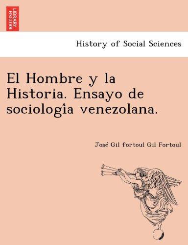 El Hombre y la Historia. Ensayo de sociología venezolana.  [Gil Fortoul, José Gil fortoul] (Tapa Blanda)