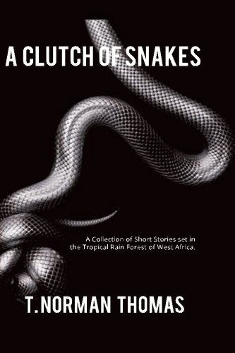 - A Clutch of Snakes: A Collection of Short Stories set in the tropical rain Forest of west Africa