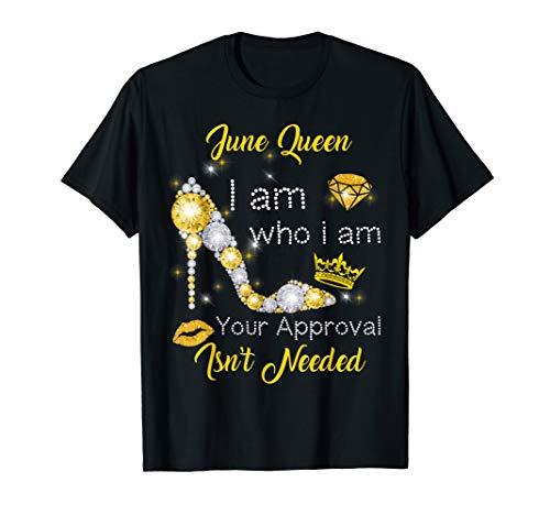 June Girl I Am Who I Am Funny Birthday Gift T-shirt