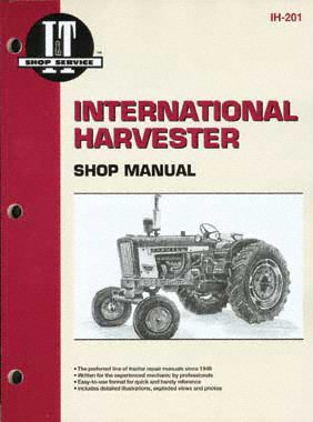 International Harvester: A Collection of I&t Shop Service Manuals Covering 21 Popular International Harvester Tractor Models (International I&t Shop Service Manual)