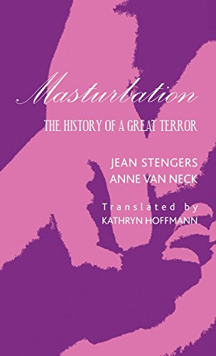 Masturbation: The History of a Great Terror