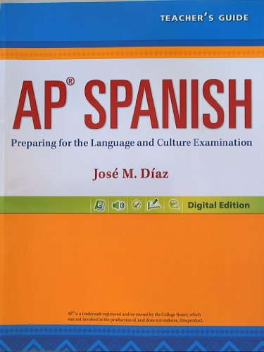 AP Spanish, Preparing for the Language and Culture Examination, Digital Edition, Teacher's Guide