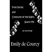 From Fairies and Creatures of the Night, Guard Me: An Anthology (The Annwn Cycle Book 1)