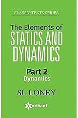 The Elements of STATISTICS & DYNAMICS Part-II Dynamics Paperback