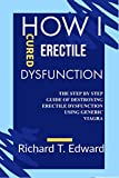 How I cured Erectile Dysfunction: The Step by Step